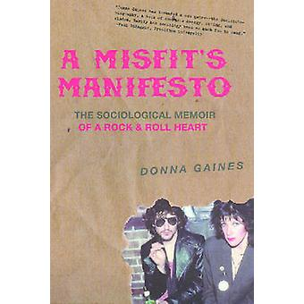 A Misfit's Manifesto - The Sociological Memoir of a Rock and Roll Hear