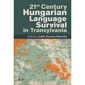 21st Century Hungarian Language Survival in Transylvannia by Judith K