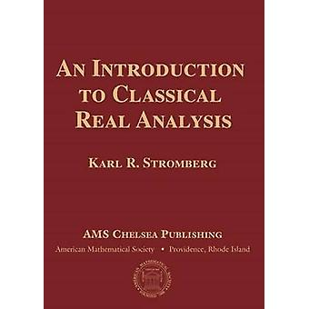 An Introduction to Classical Real Analysis by Karl R. Stromberg - 978