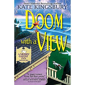 Doom With A View - A Merry Ghost Inn Mystery by Kate Kingsbury - 97816