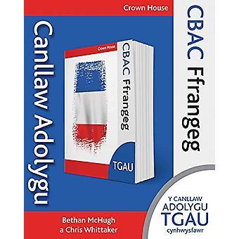 CBAC TGAU Ffrangeg - Canllaw Adolygu by Bethan McHugh - 9781785834660