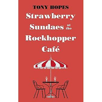 Strawberry Sundaes at the Rockhopper Cafe by Tony Hopes - 97818385928