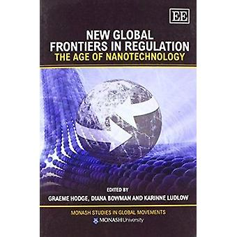 Neue globale Grenzen in der Regulierung - Das Zeitalter der Nanotechnologie von Grae