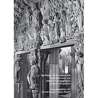 Santiago de Compostela - Pilgerarchitektur und Bildliche Repraesentati
