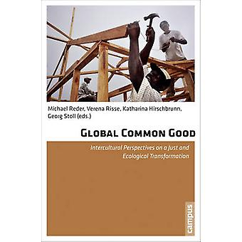 Global Common Good - Intercultural Perspectives on a Just and Ecologic