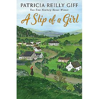 A Slip of a Girl by Patricia Reilly Giff - 9780823439553 Book