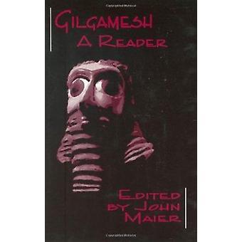 Gilgamesh - A Reader by John R. Maier - 9780865163393 Book