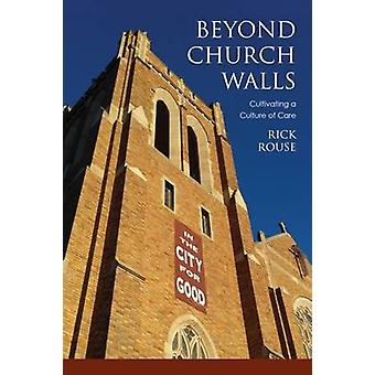 Beyond Church Walls - Cultivating a Culture of Care by Rick Rouse - 97