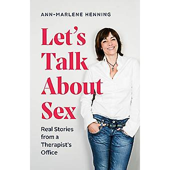 Let's Talk About Sex - Real Stories from a Therapist's Office by Ann-M