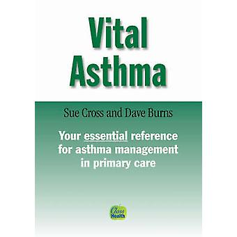 Vital Asthma (2nd) by Sue Cross - Dave Burns - Richenda Milton-Thomps