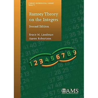 Ramsey Theory on the Integers (2nd Revised edition) by Bruce M. Landm