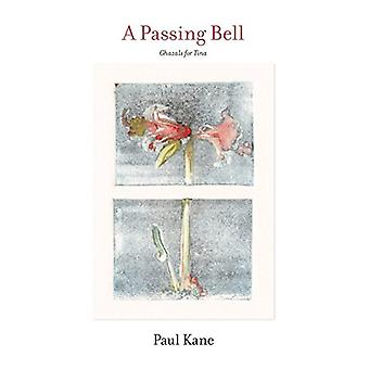 A Passing Bell - Ghazals for Tina by Paul Kane - 9780807600252 Book