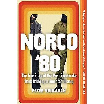 Norco '80 - The True Story of the Most Spectacular Bank Robbery in Ame