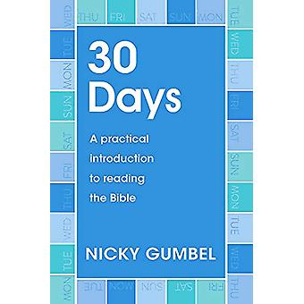 30 Days - A practical introduction to reading the Bible by Nicky Gumbe