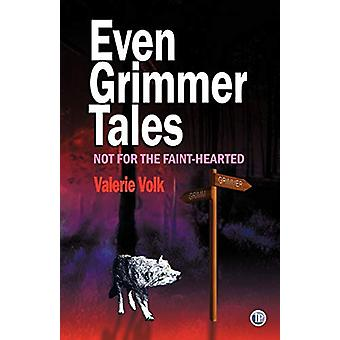 Even Grimmer Tales by Valerie Volk - 9781921869990 Book