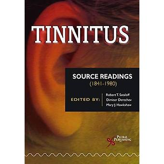 Tinnitus - Source Readings (1841-1980) by Robert Thayer Sataloff - 978