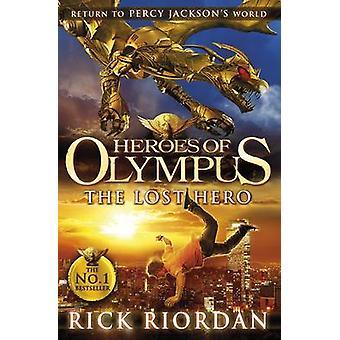 Lost Hero Heroes of Olympus Book 1 by Rick Riordan