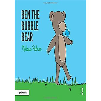 Ben the Bubble Bear by Melissa Palmer - 9780367185237 Book