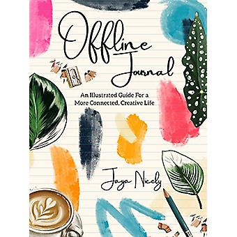 Offline Journal - An Illustrated Guide for a more Connected - Creative
