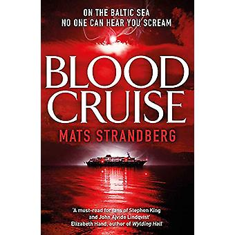 Blood Cruise - A thrilling chiller from the 'Swedish Stephen King' by