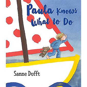 Paula Knows What to Do by Sanne Dufft - 9781772780680 Book