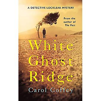 White Ghost Ridge - Lochlear Story by Carol Coffey - 9781781997765 Book
