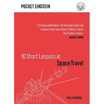 10 Short Lessons in Space Travel by Parsons & Paul