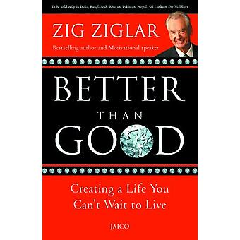 Better Than Good by Zig Ziglar - 9788184950595 Book