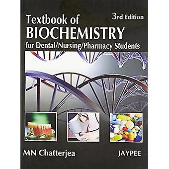 Textbook of Biochemistry for Dental/Nursing/Pharmacy Students by M. N