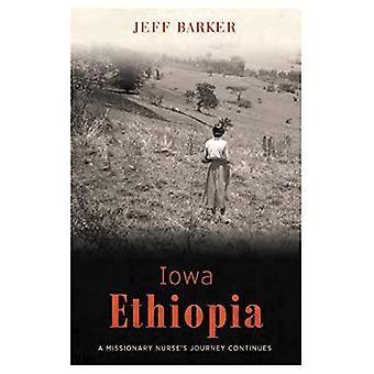 Iowa Ethiopia - A Missionary Nurse's Journey Continues by Jeff Barker