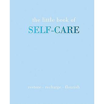 The Little Book of Self-Care - Restore Recharge Flourish door Joanna G
