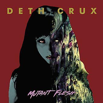 Deth Crux - Mutant Flesh [CD] USA import
