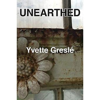 Unearthed by Gresle & Yvette