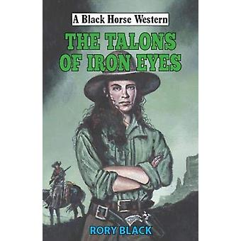 The Talons of Iron Eyes by Black & Rory