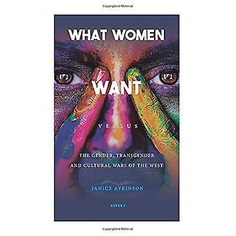 Wat vrouw wil: versus het geslacht, transgender en een culturele oorlogen van het Westen