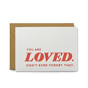 You Are Loved. Don't Ever Forget That - Sympathy Greeting Card