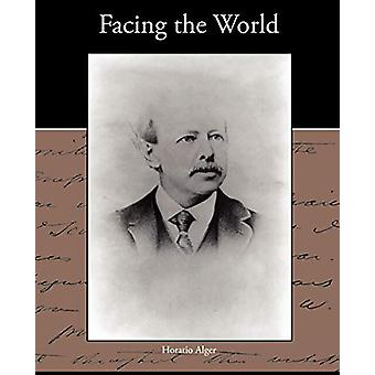 Facing the World by Horatio Alger - 9781438533162 Book