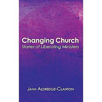 Changing Church by Jann Aldredge-Clanton - 9781498214087 Book