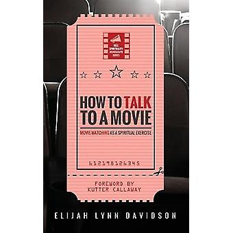 How to Talk to a Movie by Elijah Lynn Davidson - 9781532613135 Book