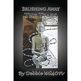 Brushing Away The Tears by Debbie Wilson - 9781935118763 Book