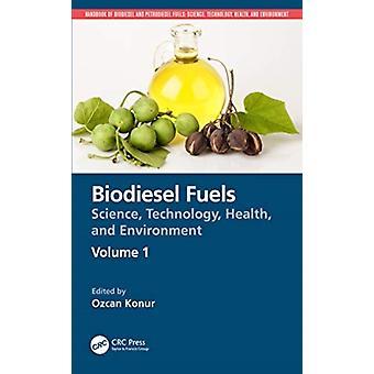 Biodiesel Fuels by Edited by Ozcan Konur
