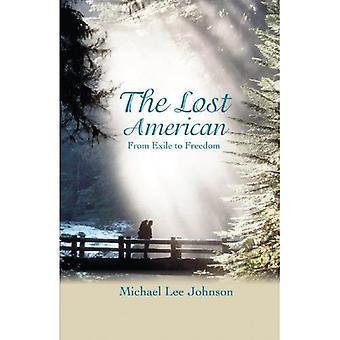 L'Américain perdu : de l'exil à la liberté