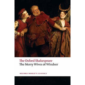 The Merry Wives of Windsor The Oxford Shakespeare de Shakespeare & William