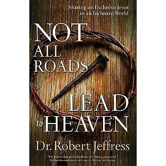 Nicht alle Wege führen in den Himmel - teilen eine exklusive Jesus in ein Inclus