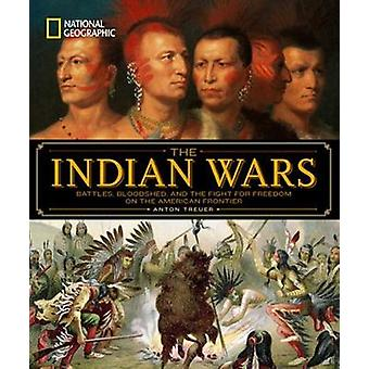 National Geographic the Indian Wars by Anton Treuer - 9781426217432 B