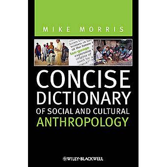 Concise Dictionary av Social och kulturell antropologi av Mike Morris