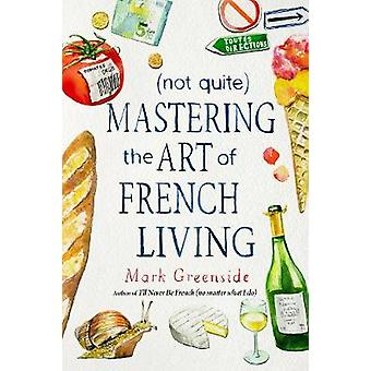 (Ikke helt) Mestrer kunsten at franske lever af Mark Nørre - 97