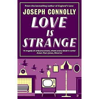 Love is Strange von Joseph Connolly - 9781782066972 Buch