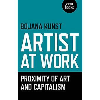 Konstnär på jobbet - närhet av konst och kapitalismen av Bojana Kunst - 97