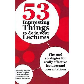 53 Interesting Things to Do in Your Lectures by Anthony Haynes - Kare